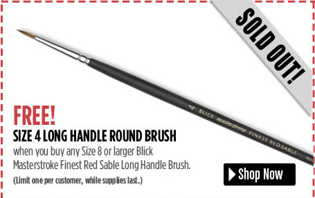 free size 4 LH Round with the purchase of any LH size 8 or larger brush