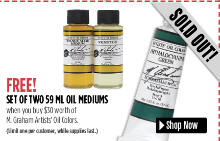 Free 2 pack mediums when you Buy 30 of M Graham oil colors