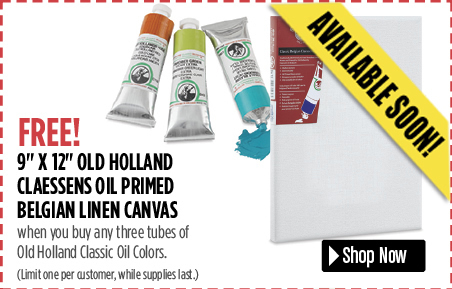 FREE! 9 x 12 Old Holland Claessens Belgian Linen Canvas when you buy any three tubes of Old Holland Classic Oil Colors.