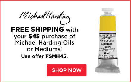 Free Shipping with your $45 purchase of Michael Harding Oils or Mediums!