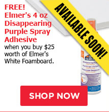 FREE!! 4 oz Disappearing Purple Adhesive Spray when you buy $25 worth of Elmer's White Foamboard