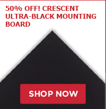 50% Off! Crescent Ultra-Black Mounting Board