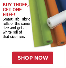 Buy Three, Get One Free! Smart Fab Fabric rolls of the same size and get a white roll of that size free.