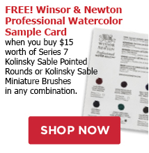 FREE! Winsor & Newton Professional Watercolor Sample Card when you buy $15 worth of Series 7 Kolinsky Sable Pointed Rounds or Kolinsky Sable Miniature Brushes in any combination