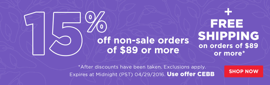 15% Off $89 Plus Free Shipping on orders of $89 or more.
