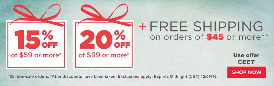 15% Off Orders $59 or 20% Off Orders $99 Plus Free Shipping on orders of $45 or more.