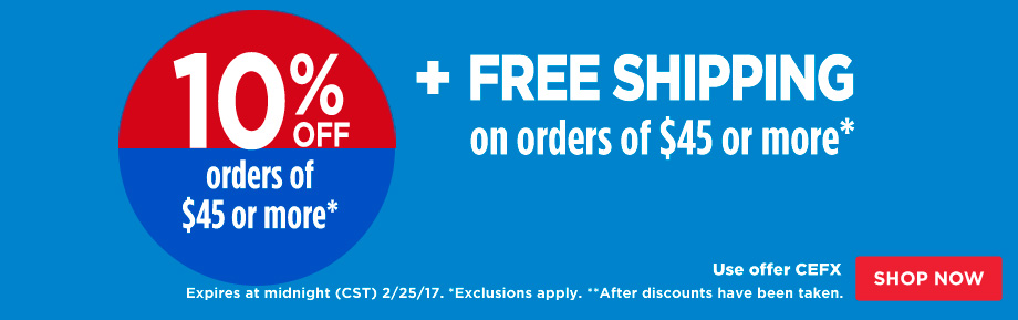 10% Off Orders $45 Plus Free Shipping on orders of $45 or more.