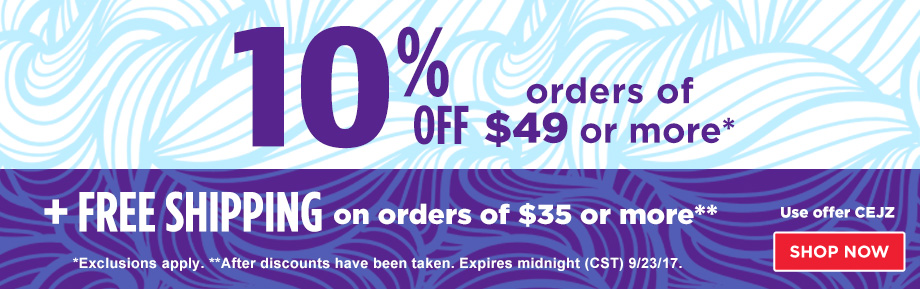 10% Off Orders $49 Plus Free Shipping on orders of $35 or more.