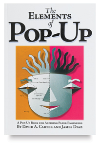 Elements of Pop-Up: A Pop-Up Book for Aspiring Paper Engineers