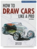 How to Draw Cars Like a Pro,2nd Edition