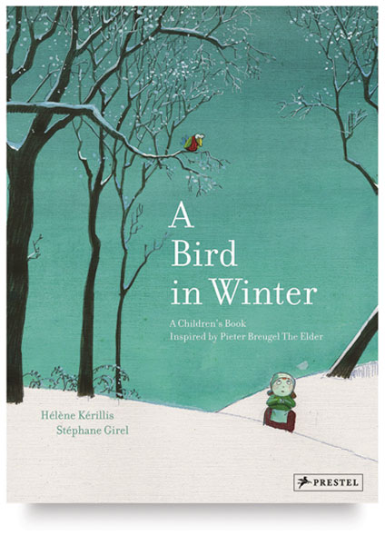 A Bird in Winter: A Children's Book Inspired by Pieter Breugel The Elder