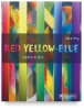 Red-Yellow–Blue: Colors in Art