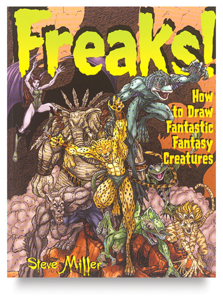 Freaks! How to Draw Fantastic Fantasy Creatures