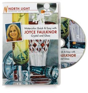 Watercolor Quick & Easy with Joyce Faulknor: Crystal & Glass