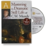Mastering the Dramatic Still Life with C.W. Mundy DVD