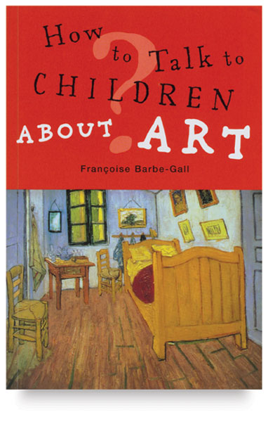 How to Talk to Children About Art, Paperback, 208 Pgs