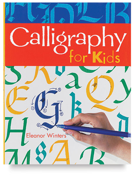 Calligraphy For Kids Blick Art Materials