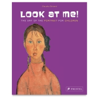 Look at Me! The Art of the Portrait for Children