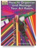 How to Organize and Manage Your Art Room