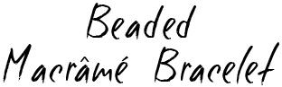 Macrâmé Beaded Bracelet