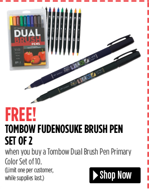 FREE! Tombow Fudenosuke Brush Pen Set of 2 when you buy a Tombow Dual Brush Pen Primary Color Set of 10. Limit one per customer, while supplies last.