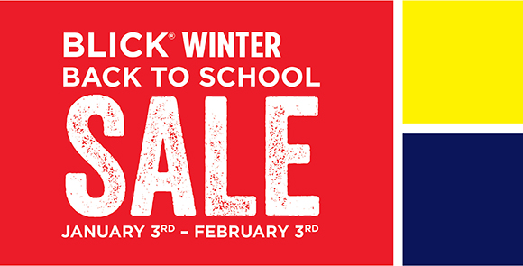 Blick Winter Back to School Sale: January 3rd - February 3rd