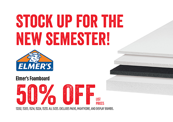 Stock up for the new semester! Elmer's Foamboard - 50% off list prices