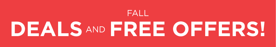 Fall DEALS AND FREE OFFERS