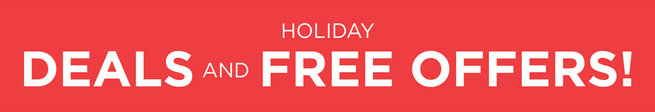 Holiday DEALS AND FREE OFFERS