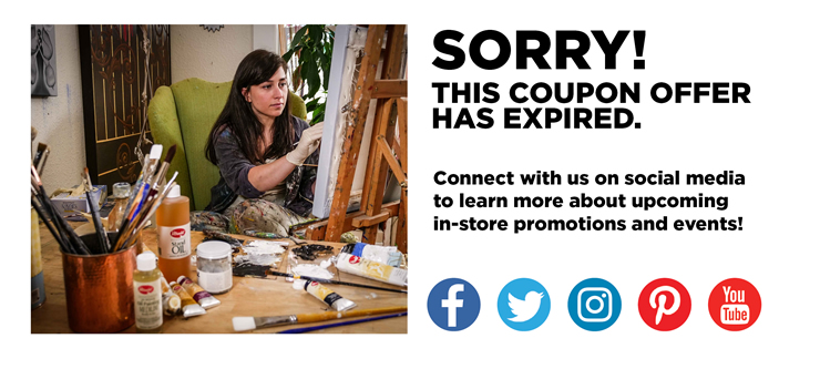 Sorry! This coupon offer has expired. Connect with us on social media to learn more about upcoming in-store promotions and events!