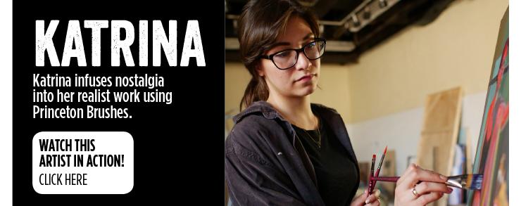 Katrina - Katrina infuses nostalgia into her realist work using Princeton Brushes.