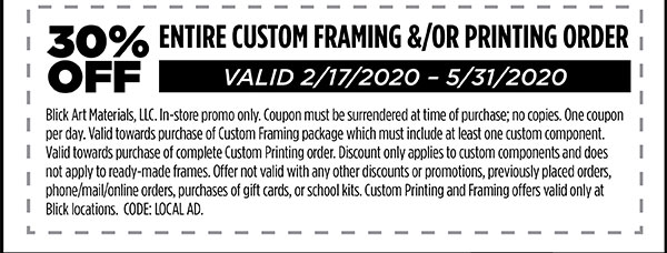 30% off entire custom framing and/or printing order. Valid 2/17-5/31/2020