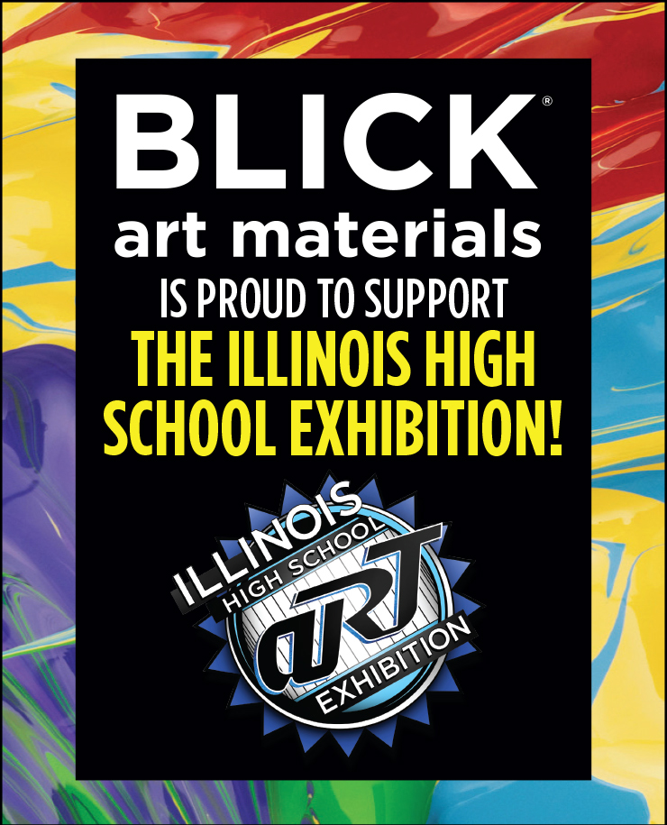 Blick Art Materials is proud to support the Illinois High School Exhibition