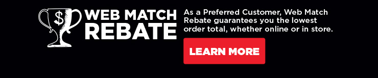 Web Match Rebate As a preferred customer, web match rebate guarantees you the lowest order total, whether online or in store. learn more