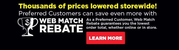 thousands of prices lowered storewide! preferred customers can save even more with web match rebate learn more