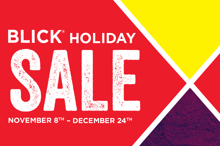BLICK Holiday Sale November 8th to December 24th