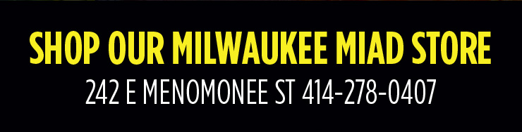 Shop our Milwaukee MIAD Store 242 E Menomonee St 414-278-0407