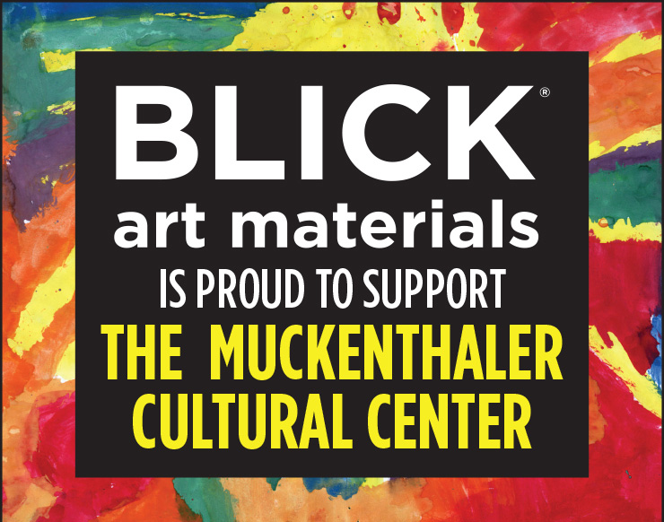 Blick Art Materials is proud to support the muckenthaler cultural center