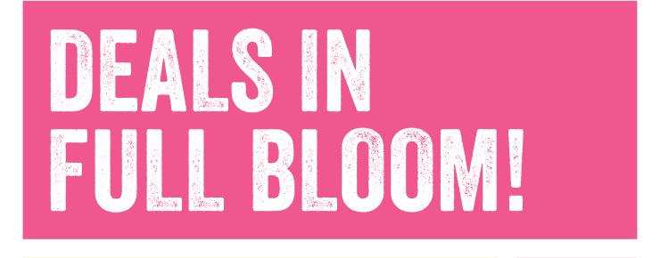 Deals in Full Bloom!