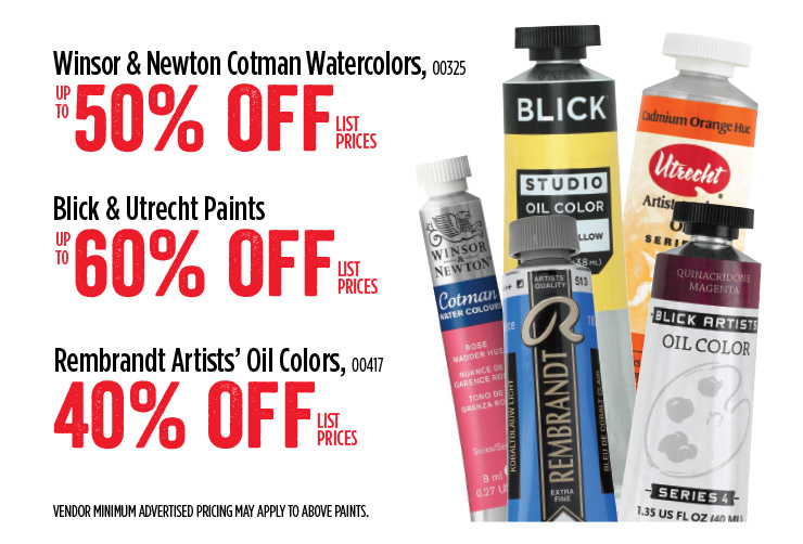 Winsor & Newton Cotman Watercolors - up to 50% off list prices - Blick & Utrecht Paints - up to 60% off list prices - Rembrandt Artists' Oil Colors - 40% off list prices