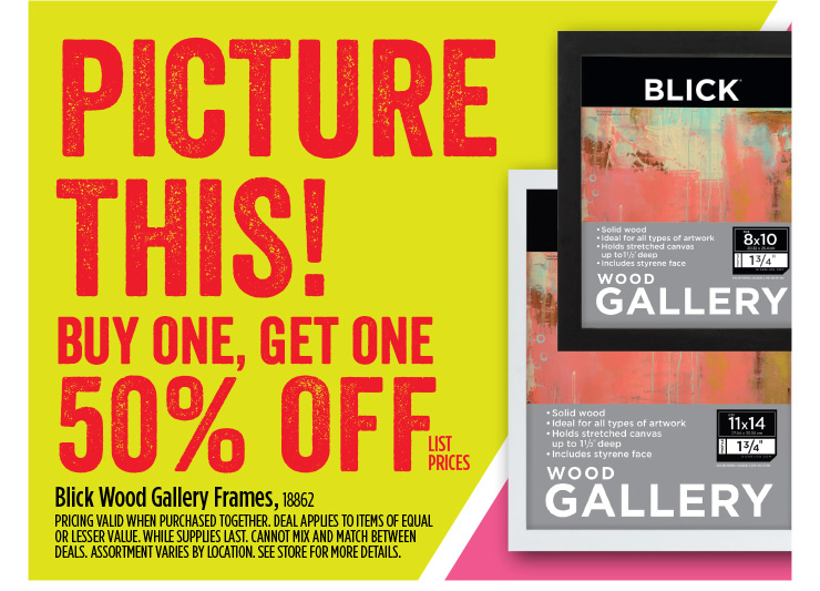Picture this! Buy one, Get one 50% off list prices - Blick Wood Gallery Frames