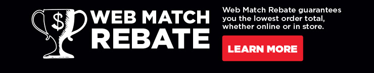 Web Match Rebate Web Match rebate guarantees you the lowest order total, whether online or in store. learn more