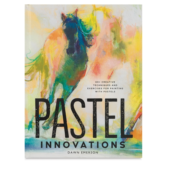 Pastel Innovations: 60 Creative Techniques and Exercises for Painting with Pastels