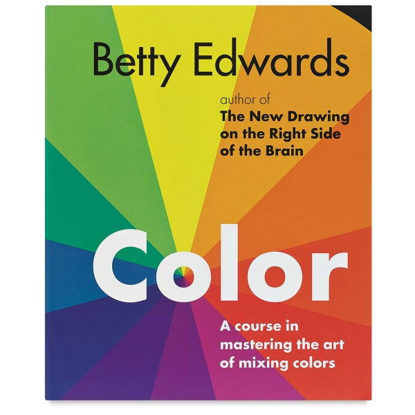 Color: A Course in Mastering the Art of Mixing Colors