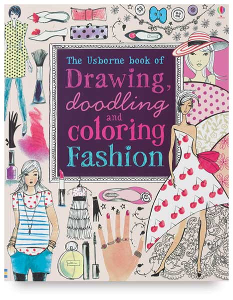 The Usborne Book of Drawing, Doodling, and Coloring Fashion