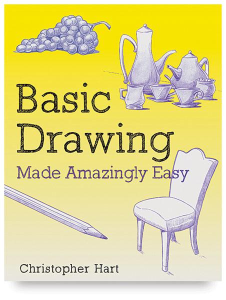 Basic Drawing Made Amazingly Easy