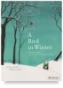 A Bird in Winter: A Children's Book Inspired by Pieter Breugel The Elder