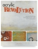 Acrylic Revolution: New Tricks & Techniques