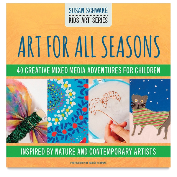 Art for All Seasons: 40 Creative Adventures for Children