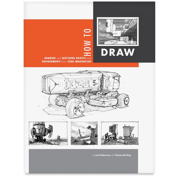 How to Draw: Drawing and Sketching Environments and Objects from Your Imagination